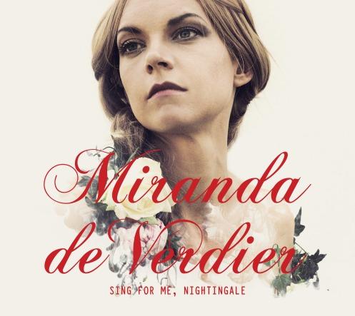 """Nya Ansikten(Intervju): Miranda De Verdier """"Sing For Me, Nightingale"""" - En näktergal sjunger för oss"""